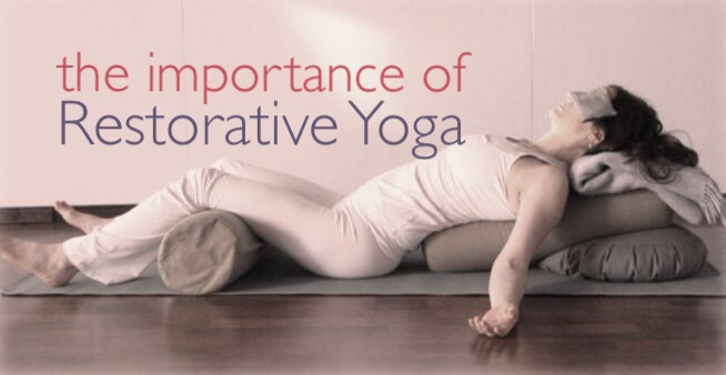 importance of restorative yoga